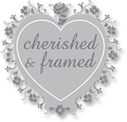 Cherished & Framed